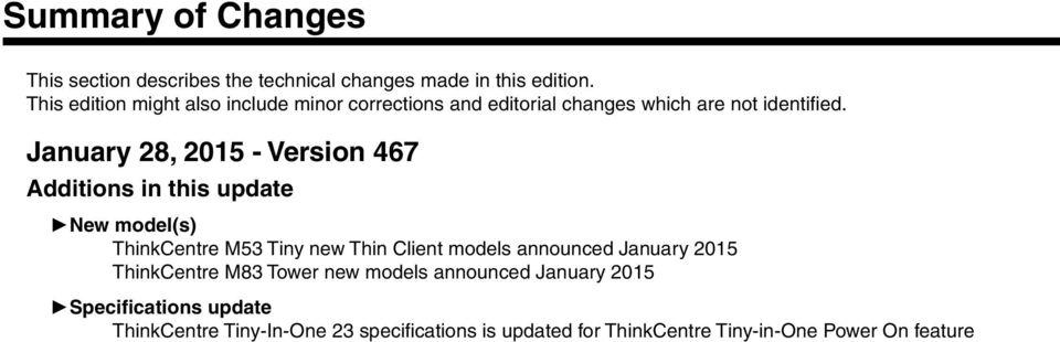 January 28, 2015 - Version 467 Additions in this update New model(s) ThinkCentre M53 Tiny new Thin Client models announced