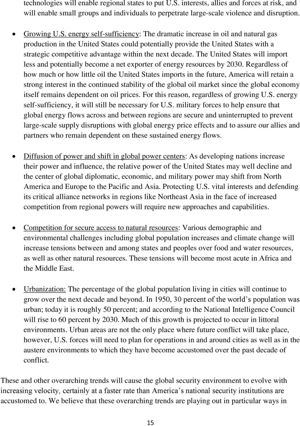 energy self-sufficiency: The dramatic increase in oil and natural gas production in the United States could potentially provide the United States with a strategic competitive advantage within the