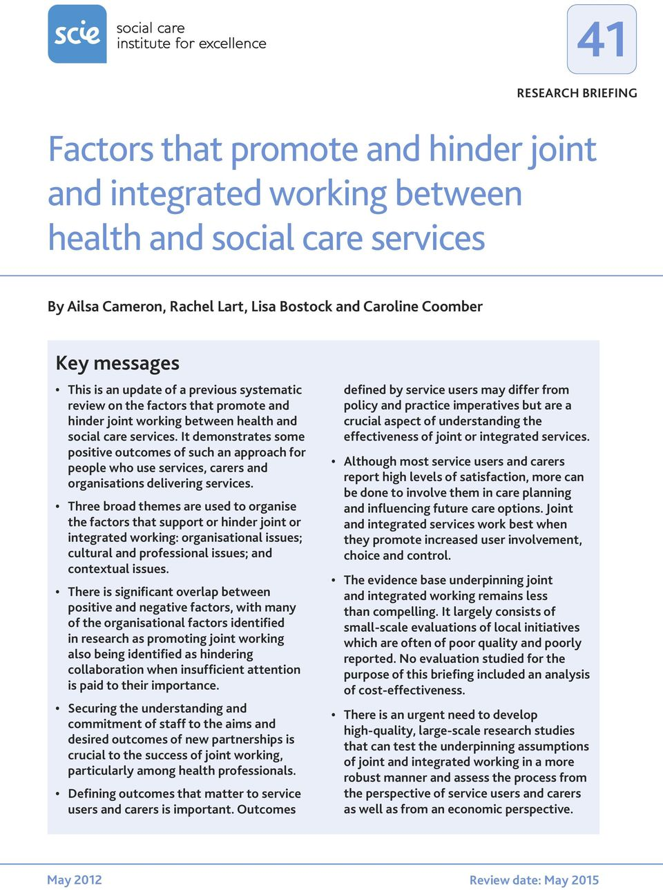 It demonstrates some positive outcomes of such an approach for people who use services, carers and organisations delivering services.