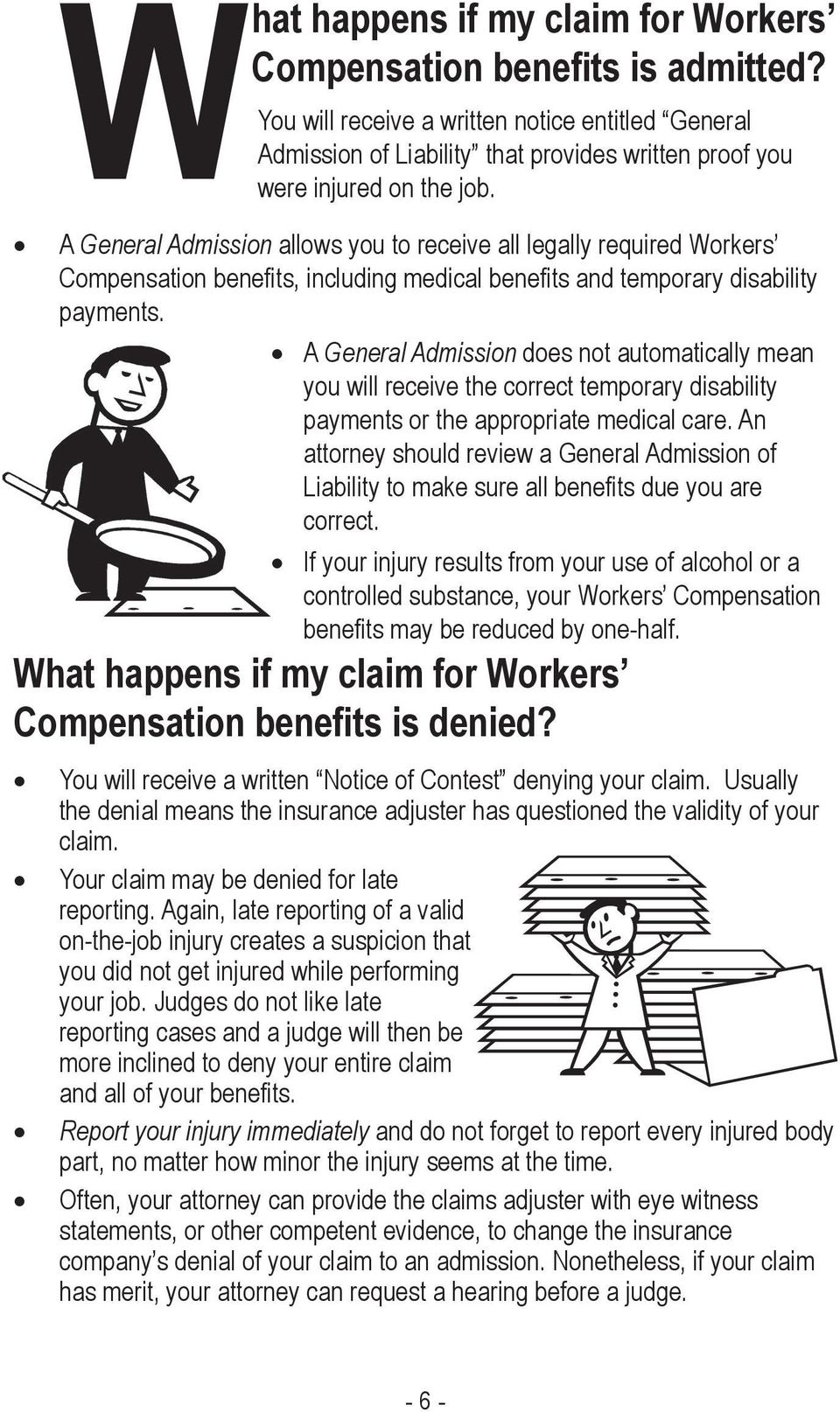 A General Admission allows you to receive all legally required Workers Compensation bene ts, including medical bene ts and temporary disability payments.