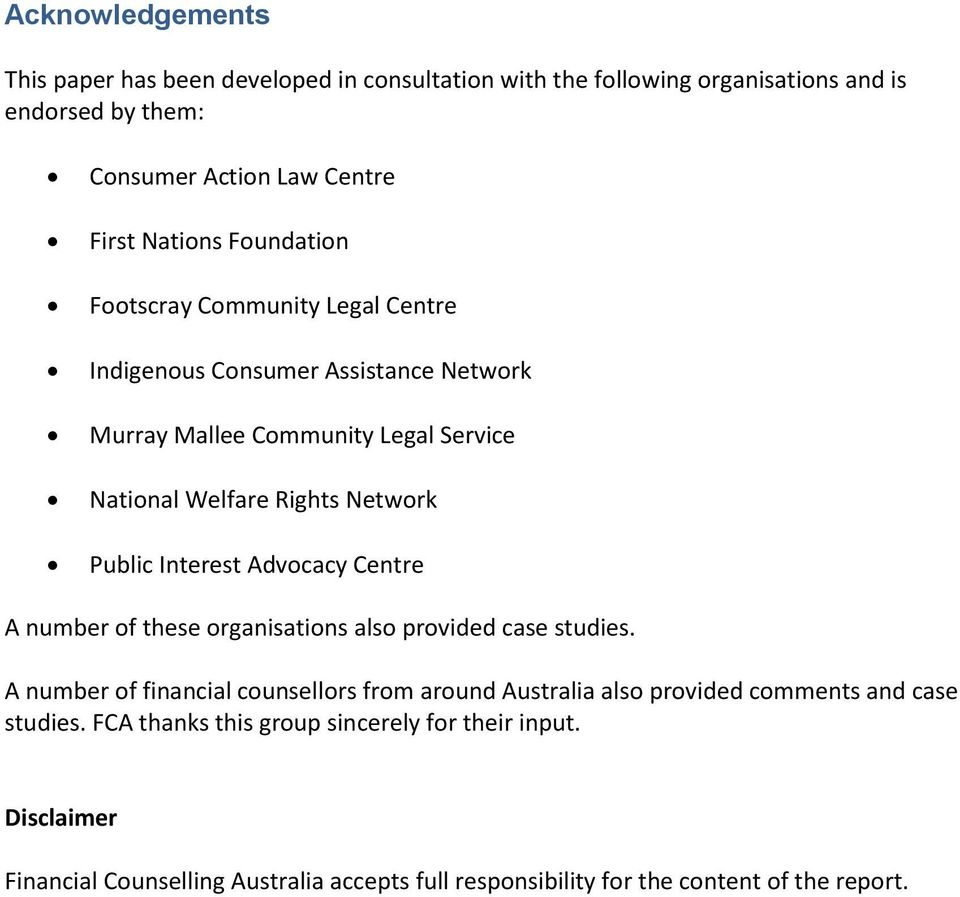 Interest Advocacy Centre A number of these organisations also provided case studies.
