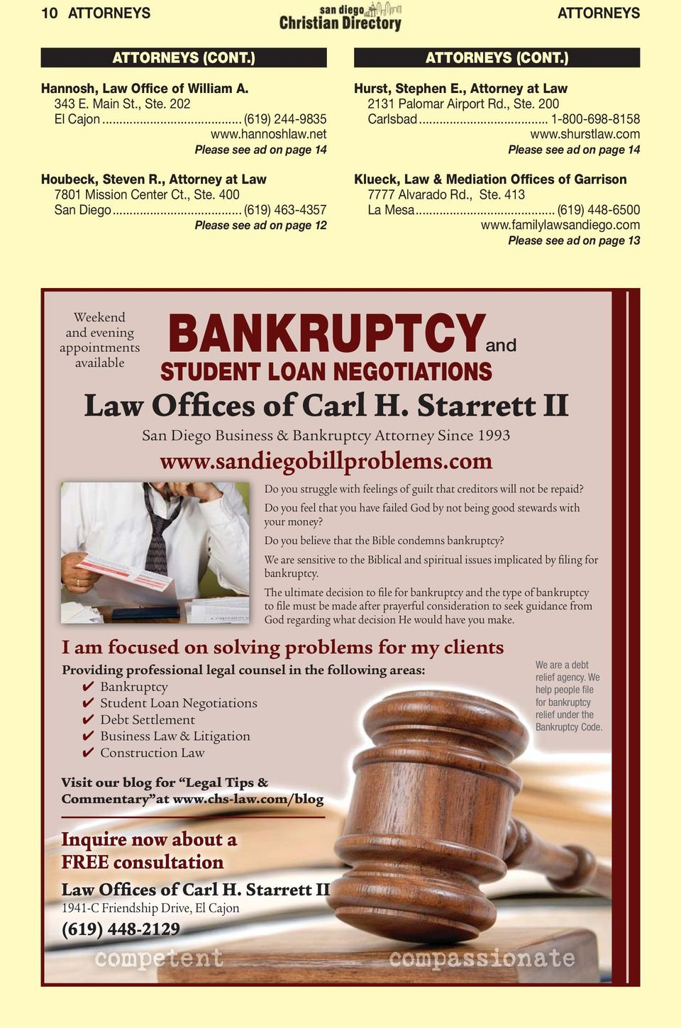 .. 1-800-698-8158 www.shurstlaw.com Please see ad on page 14 Klueck, Law & Mediation Offices of Garrison 7777 Alvarado Rd., Ste. 413 La Mesa... (619) 448-6500 www.familylawsandiego.