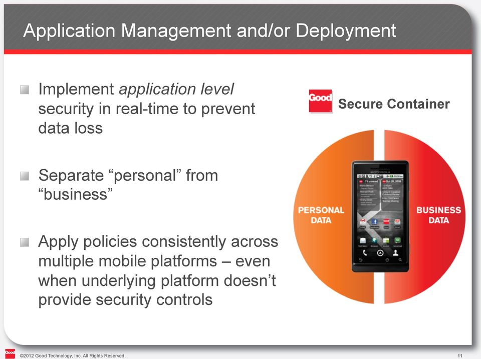 Apply policies consistently across multiple mobile platforms even when underlying