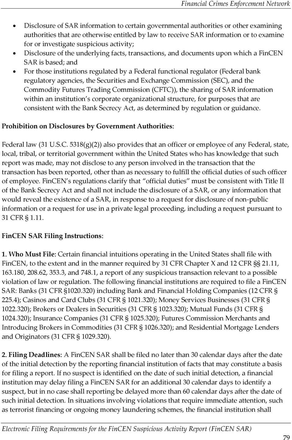 bank regulatory agencies, the Securities and Exchange Commission (SEC), and the Commodity Futures Trading Commission (CFTC)), the sharing of SAR information within an institution s corporate