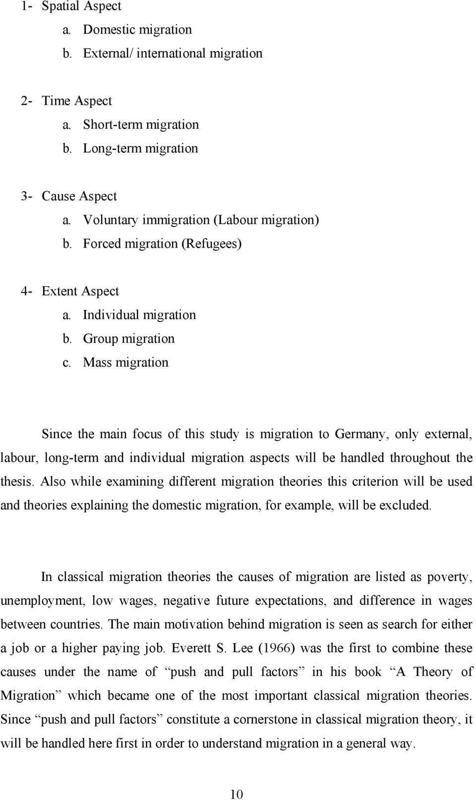 Mass migration Since the main focus of this study is migration to Germany, only external, labour, long-term and individual migration aspects will be handled throughout the thesis.
