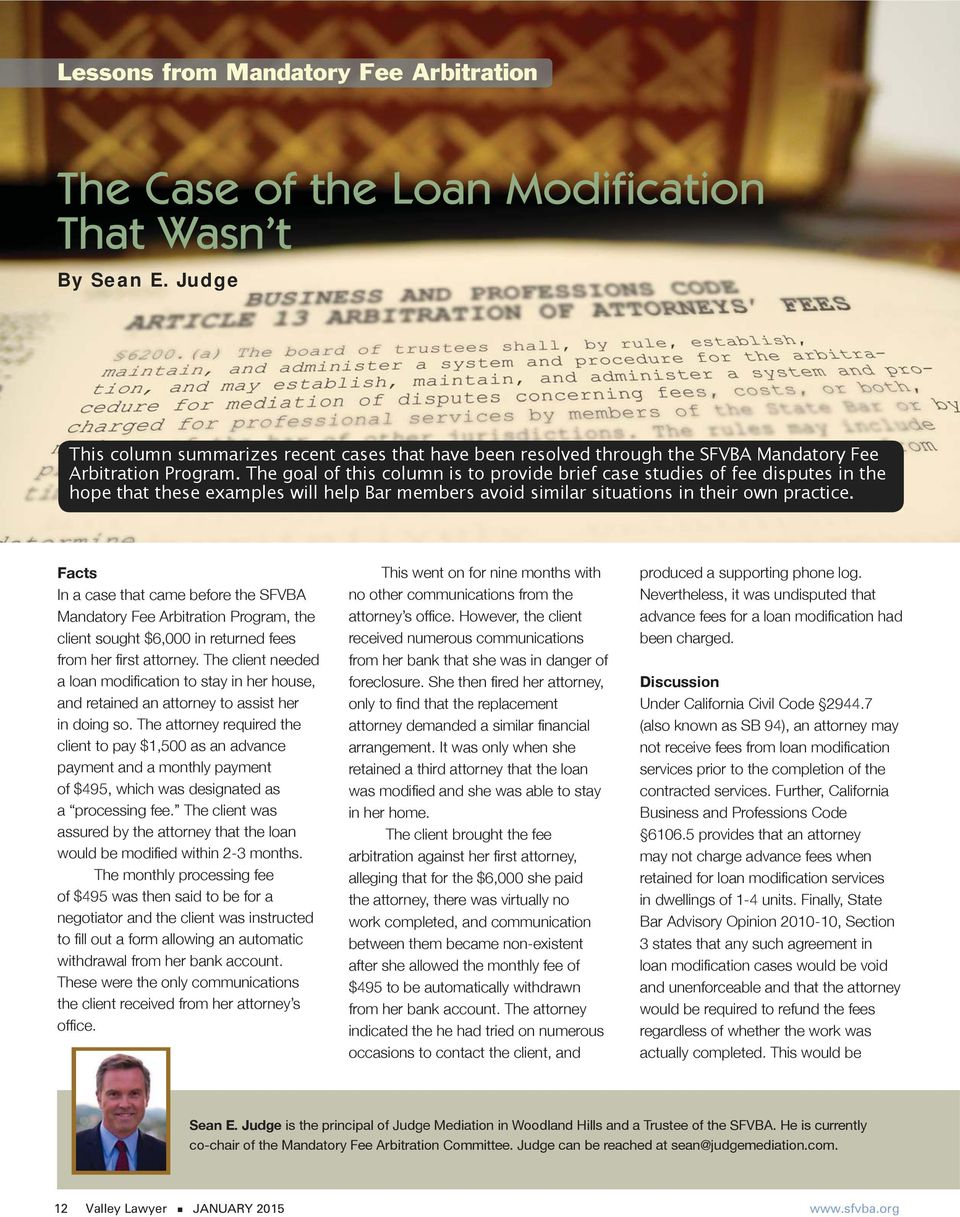 The goal of this column is to provide brief case studies of fee disputes in the hope that these examples will help Bar members avoid similar situations in their own practice.