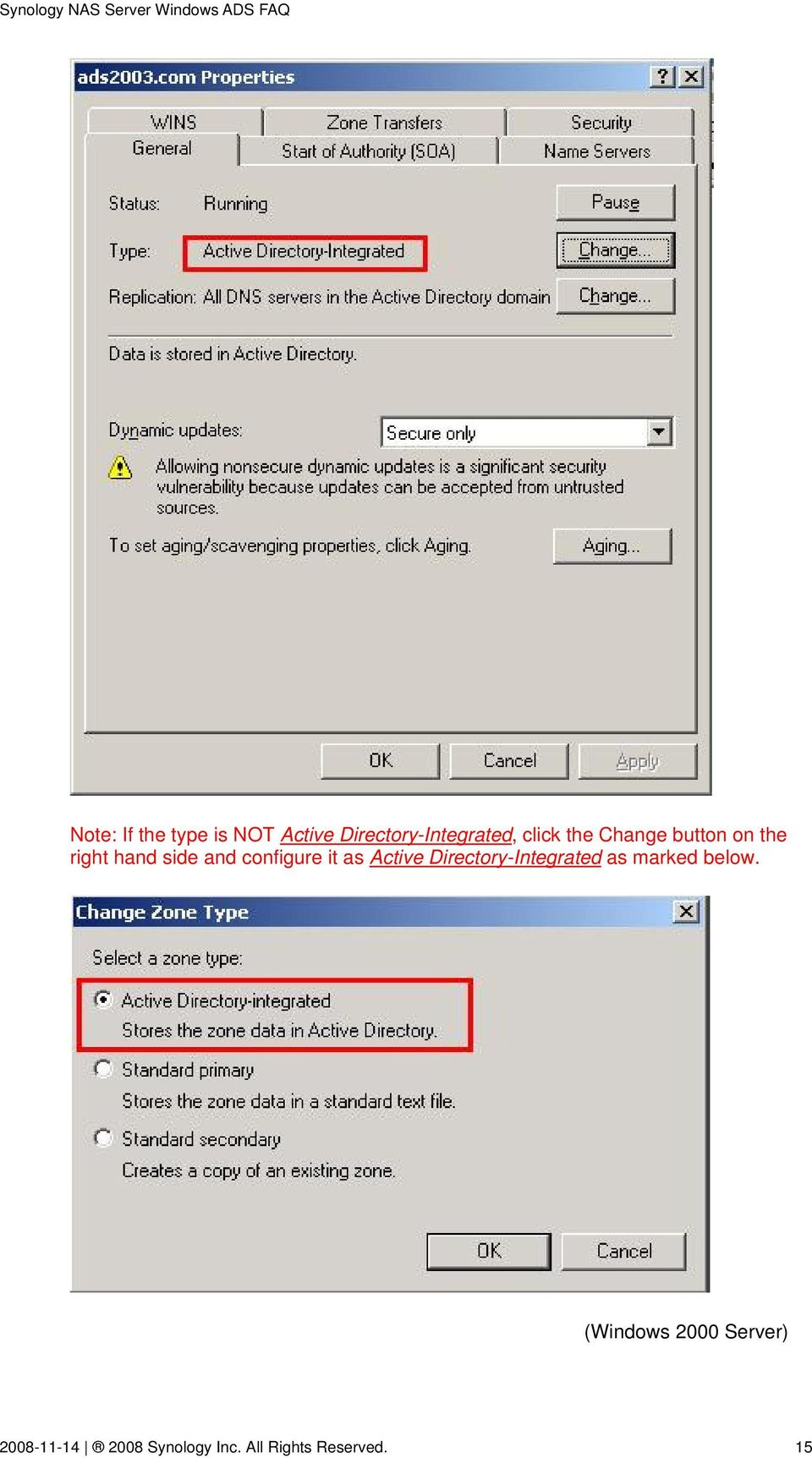 Active Directory-Integrated as marked below.