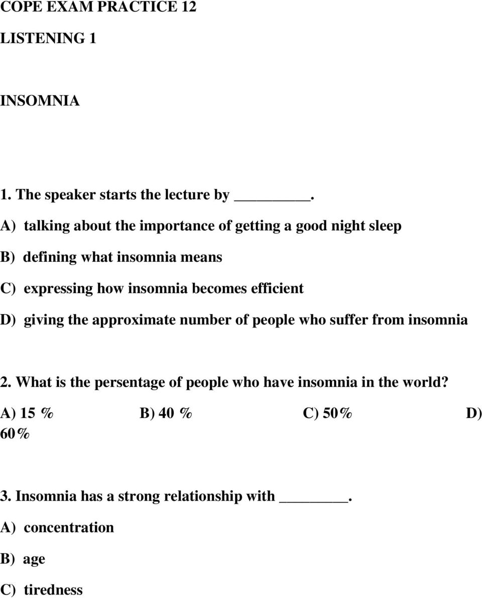 insomnia becomes efficient D) giving the approximate number of people who suffer from insomnia 2.