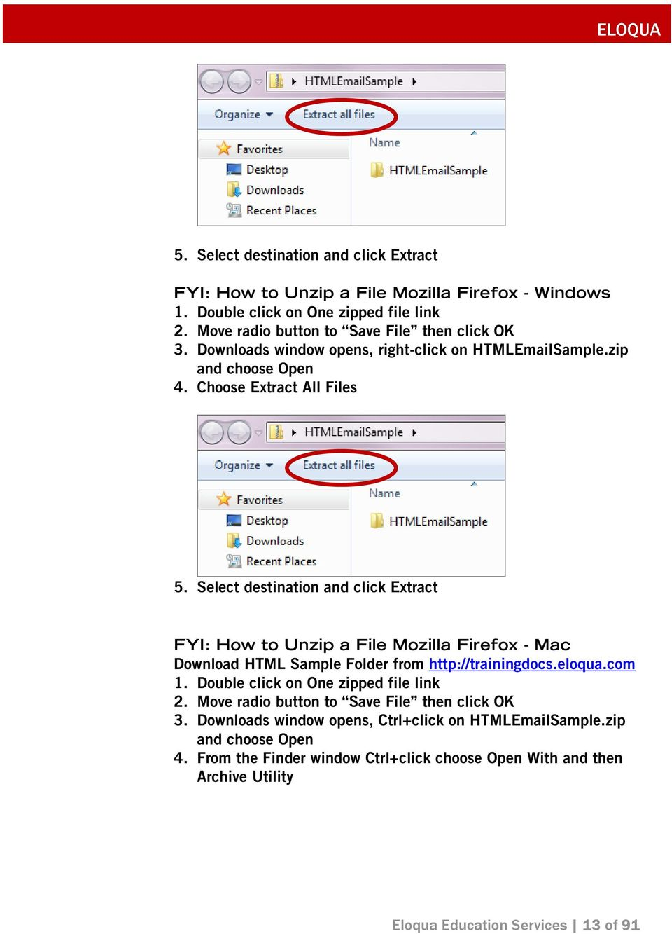 Select destination and click Extract FYI: How to Unzip a File Mozilla Firefox - Mac Download HTML Sample Folder from http://trainingdocs.eloqua.com 1.