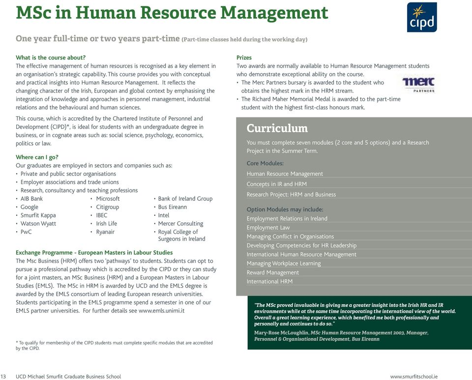 This course provides you with conceptual and practical insights into Human Resource Management.