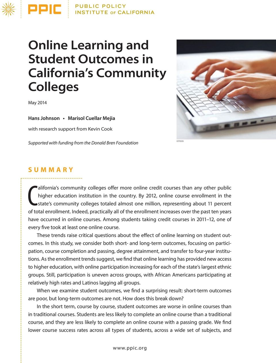 By 2012, online course enrollment in the state s community colleges totaled almost one million, representing about 11 percent of total enrollment.