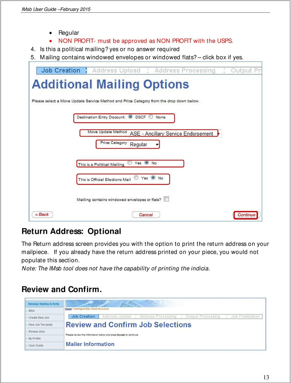 Return Address: Optional The Return address screen provides you with the option to print the return address on your mailpiece.