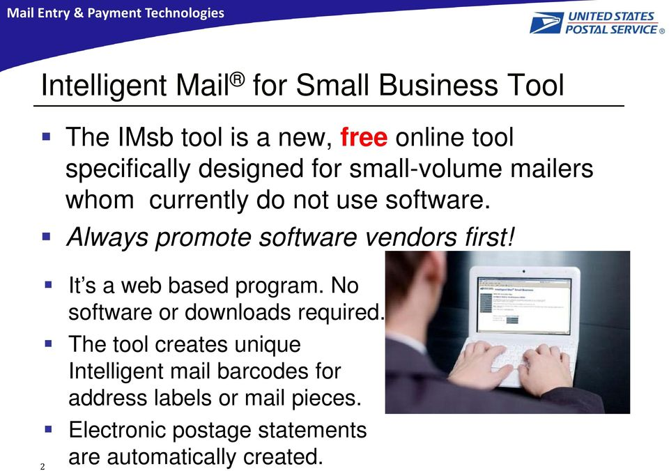 Always promote software vendors first! It s a web based program. No software or downloads required.