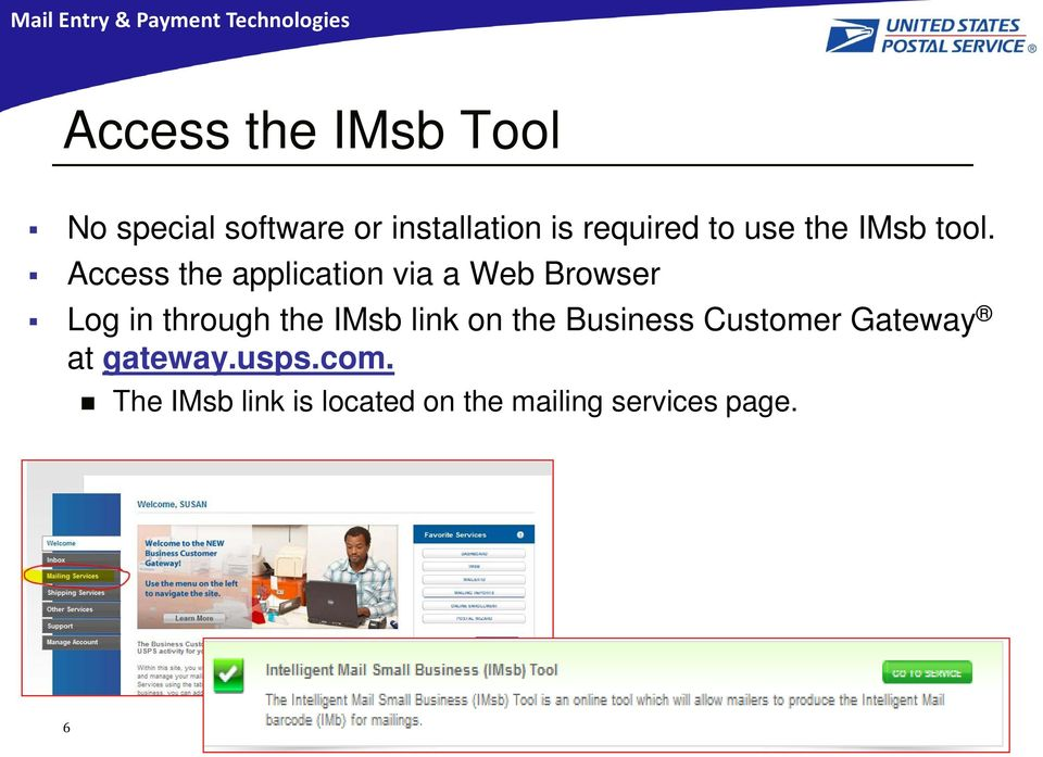 Access the application via a Web Browser Log in through the IMsb