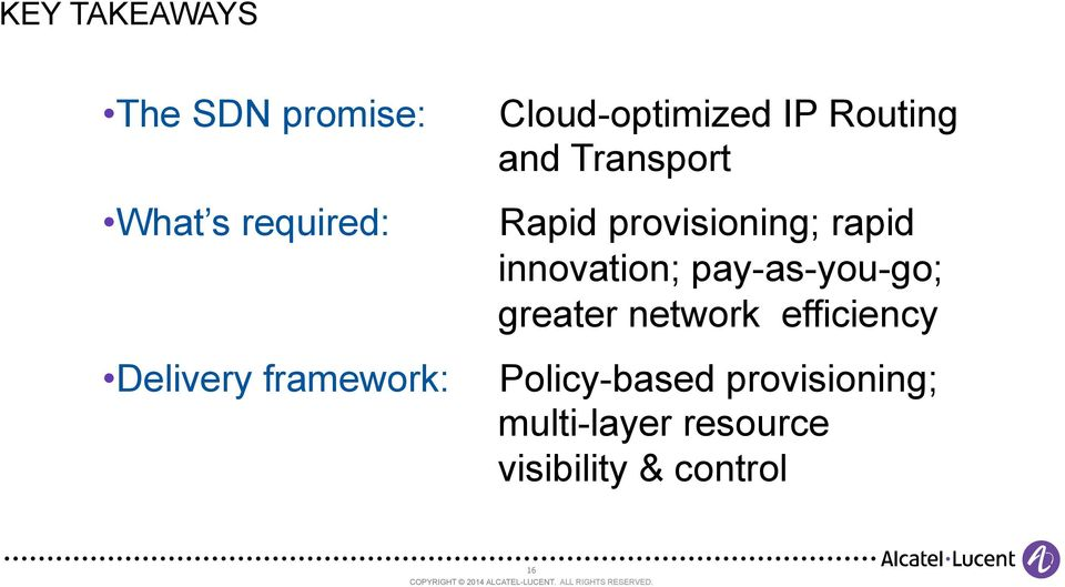provisioning; rapid innovation; pay-as-you-go; greater network