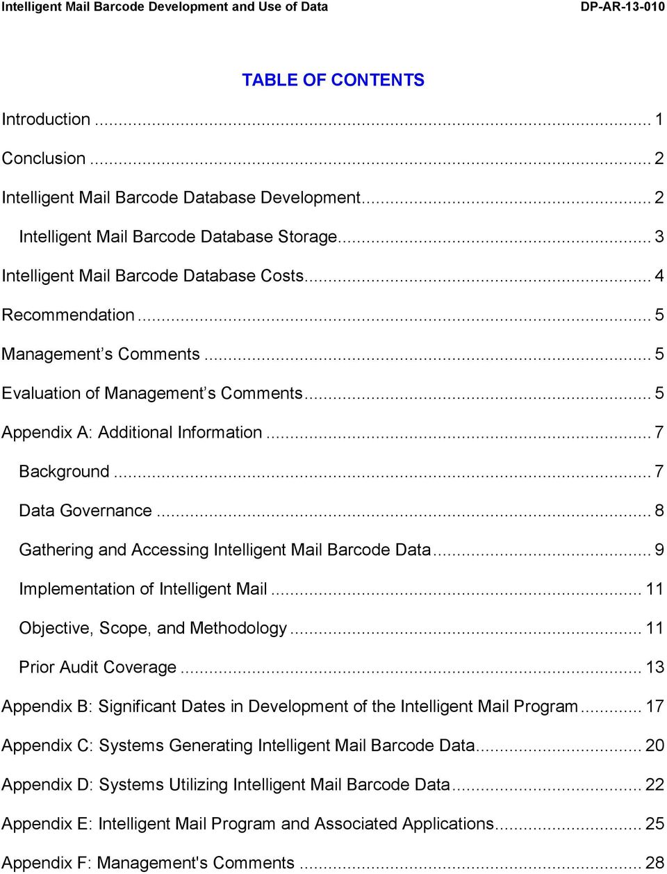 .. 8 Gathering and Accessing Intelligent Mail Barcode Data... 9 Implementation of Intelligent Mail... 11 Objective, Scope, and Methodology... 11 Prior Audit Coverage.