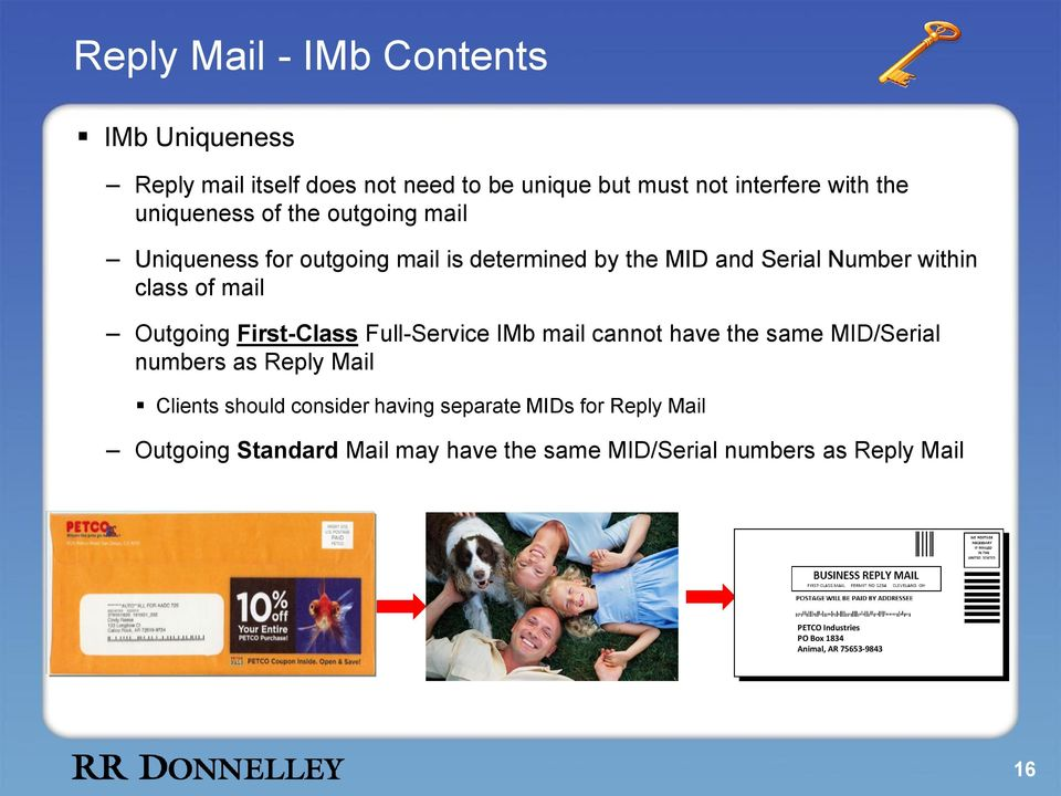 Full-Service IMb mail cannot have the same MID/Serial numbers as Reply Mail Clients should consider having separate MIDs for Reply