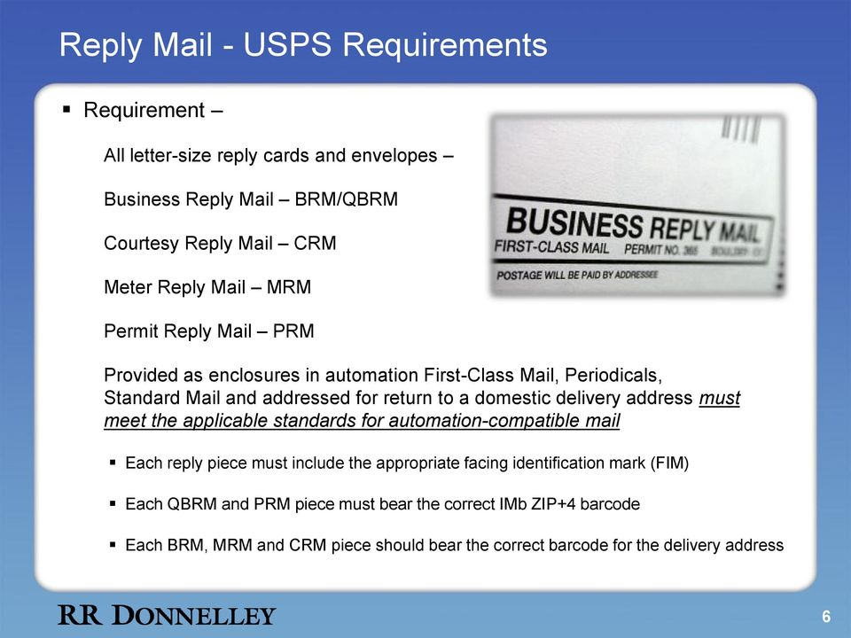 delivery address must meet the applicable standards for automation-compatible mail Each reply piece must include the appropriate facing identification