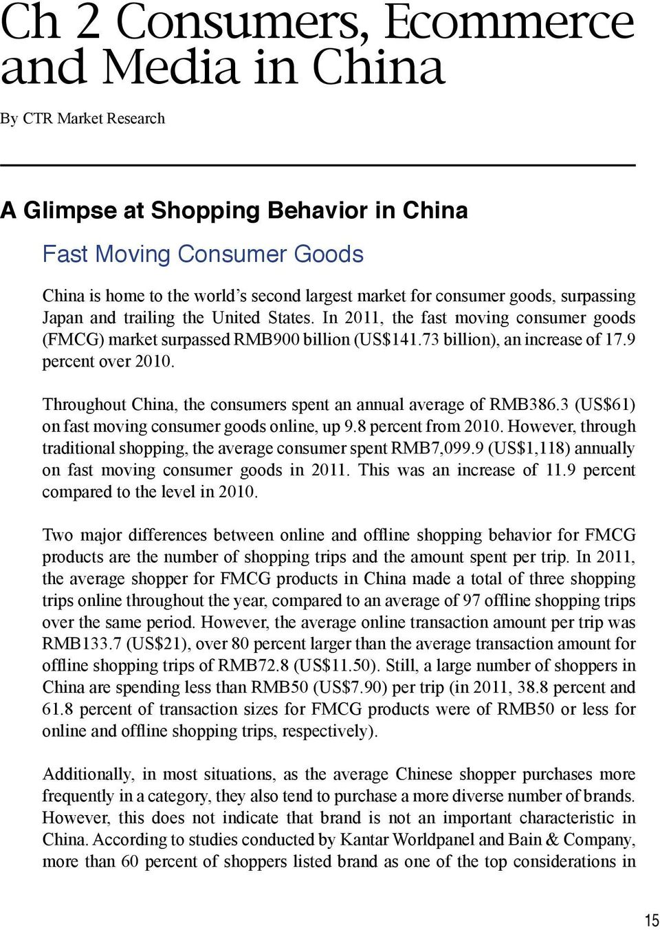 Throughout China, the consumers spent an annual average of RMB386.3 (US$61) on fast moving consumer goods online, up 9.8 percent from 2010.