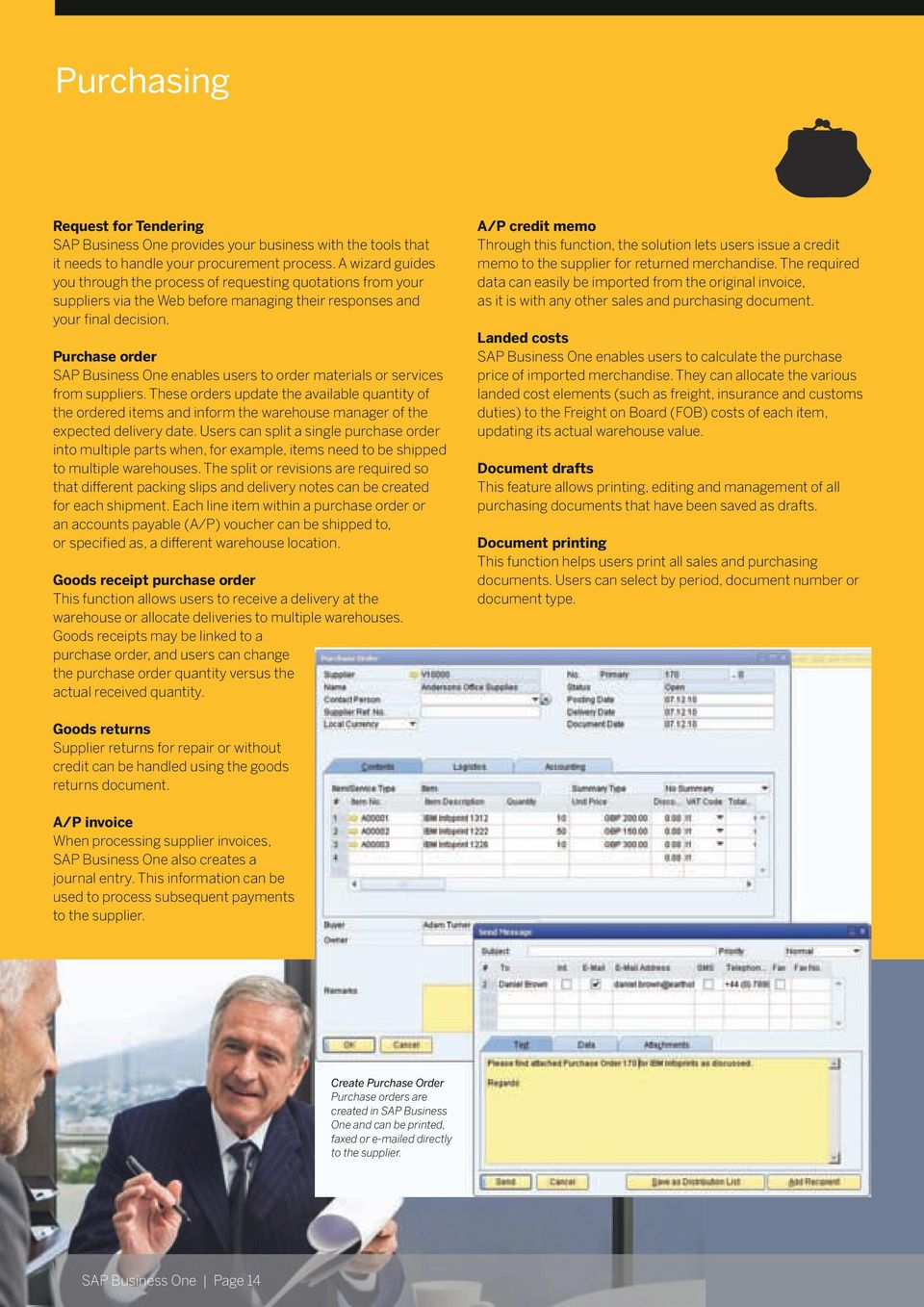 Purchase order SAP Business One enables users to order materials or services from suppliers.