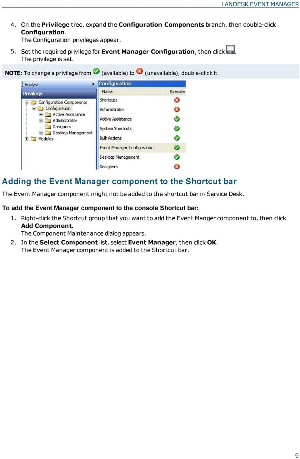 Adding the Event Manager component to the Shortcut bar The Event Manager component might not be added to the shortcut bar in Service Desk.