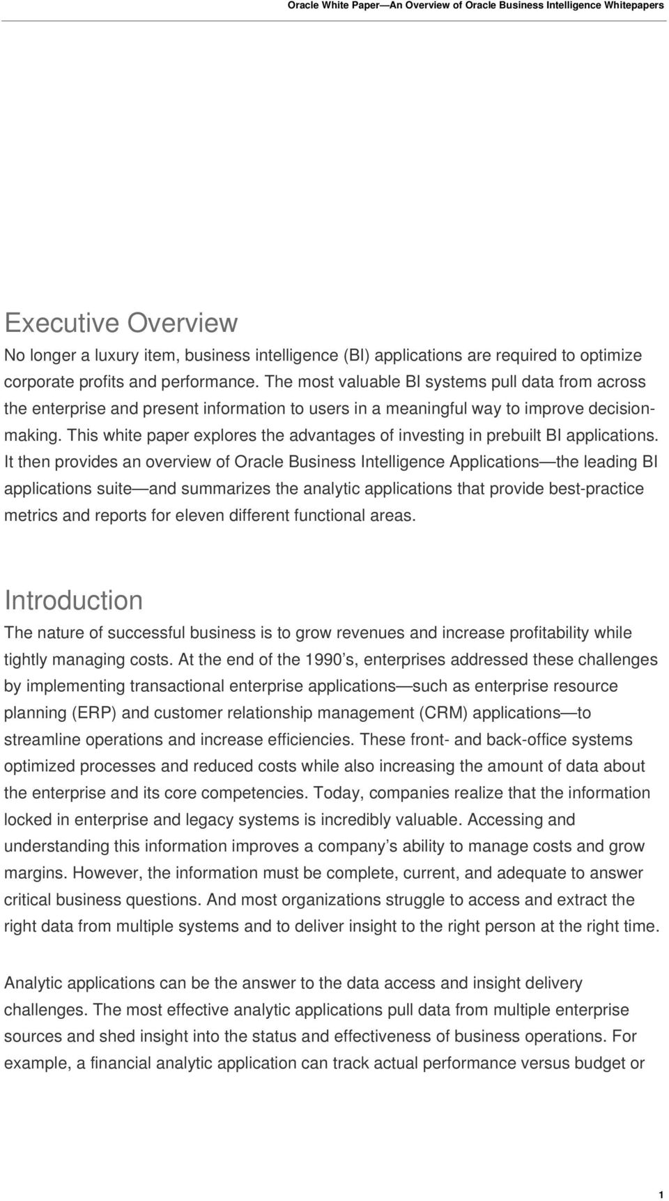 This white paper explores the advantages of investing in prebuilt BI applications.