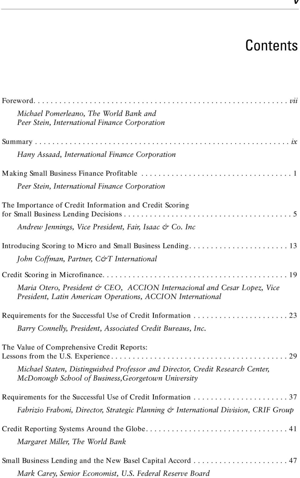 .................................. 1 Peer Stein, International Finance Corporation The Importance of Credit Information and Credit Scoring for Small Business Lending Decisions.