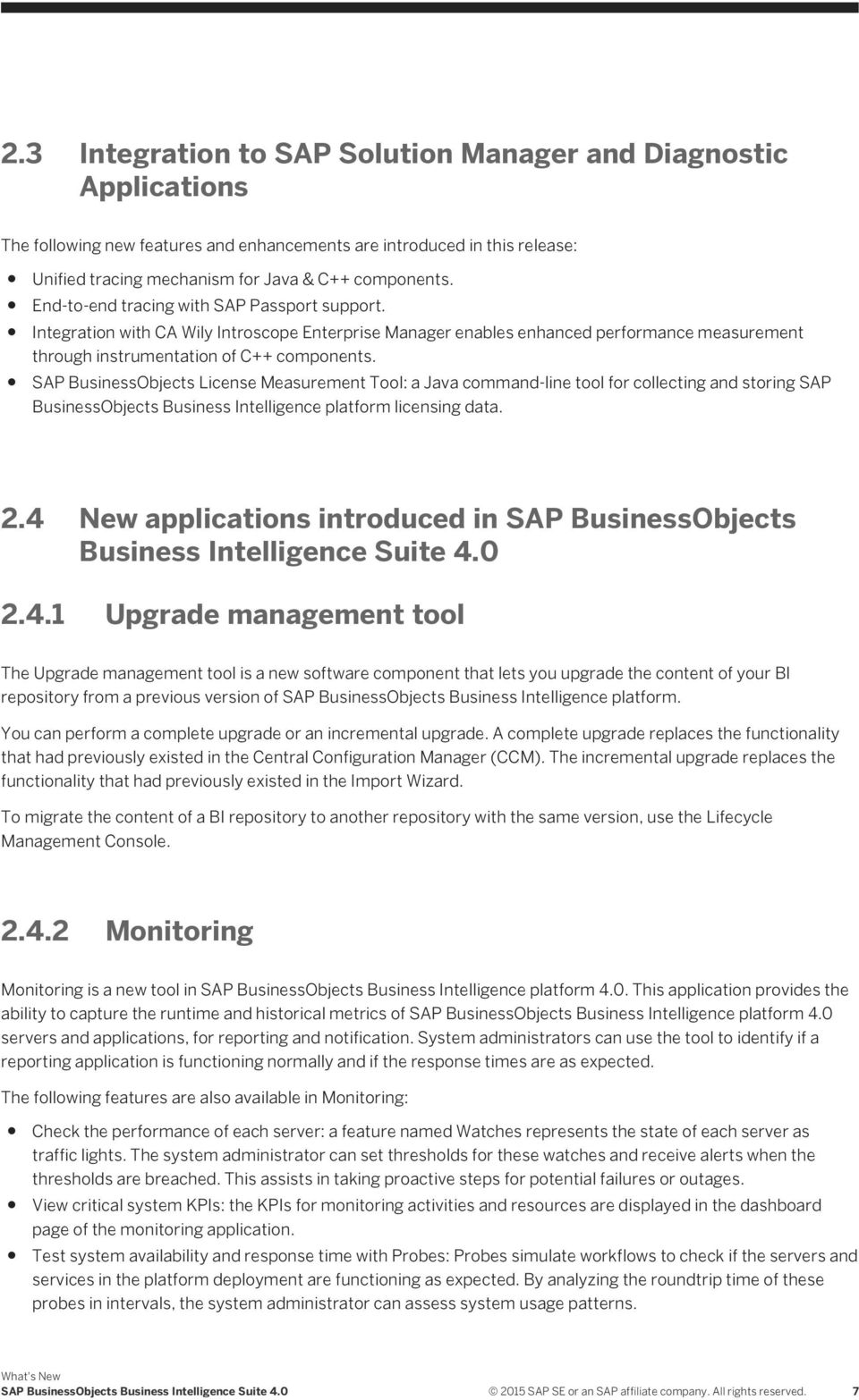 SAP BusinessObjects License Measurement Tool: a Java command-line tool for collecting and storing SAP BusinessObjects Business Intelligence platform licensing data. 2.