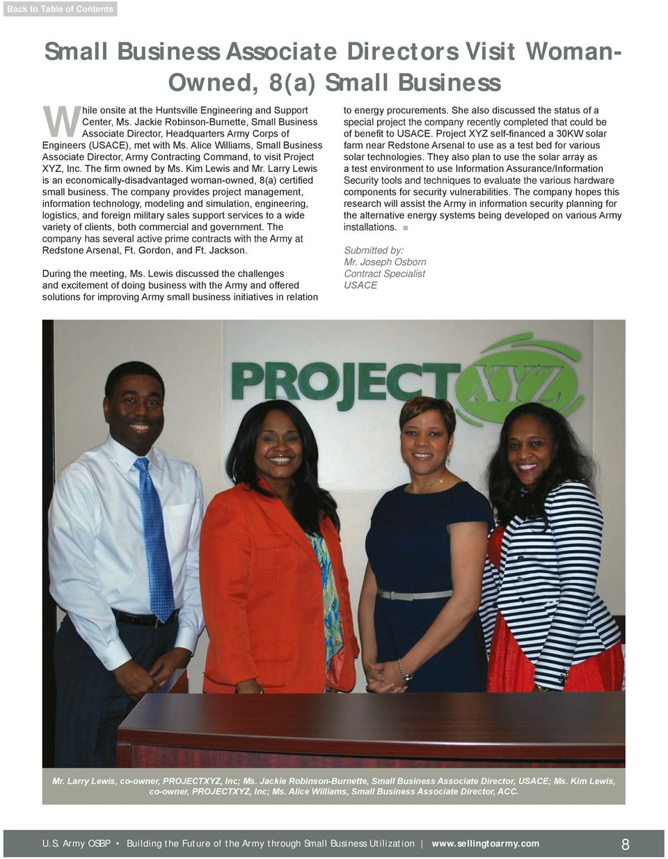 Alice Williams, Small Business Associate Director, Army Contracting Command, to visit Project XYZ, Inc. The firm owned by Ms. Kim Lewis and Mr.