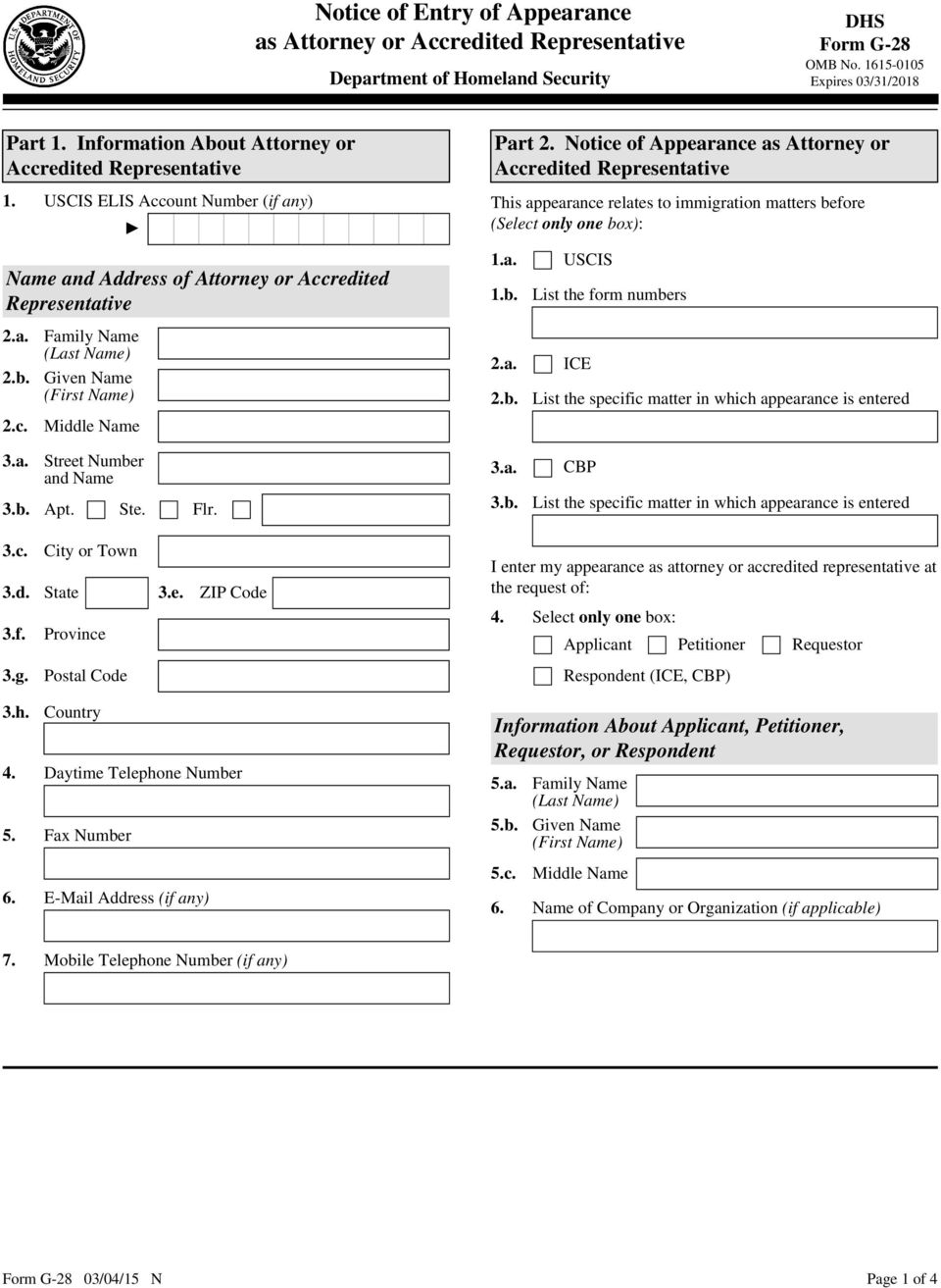 Notice of Appearance as Attorney or This appearance relates to immigration matters before (Select only one box): 1.a. 1.b. 2.a. USCIS List the form numbers ICE List the specific matter in which appearance is entered Street Number and Name 3.