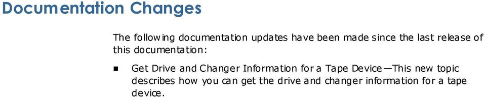 and Changer Information for a Tape Device This new topic
