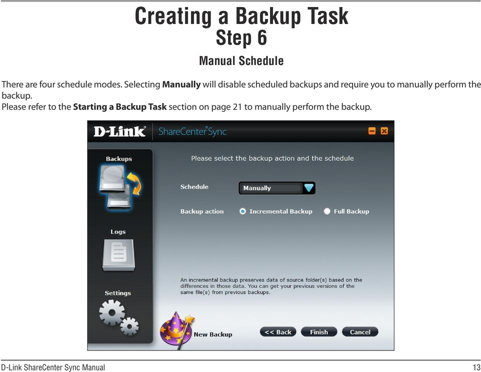 Selecting Manually will disable scheduled backups and require you