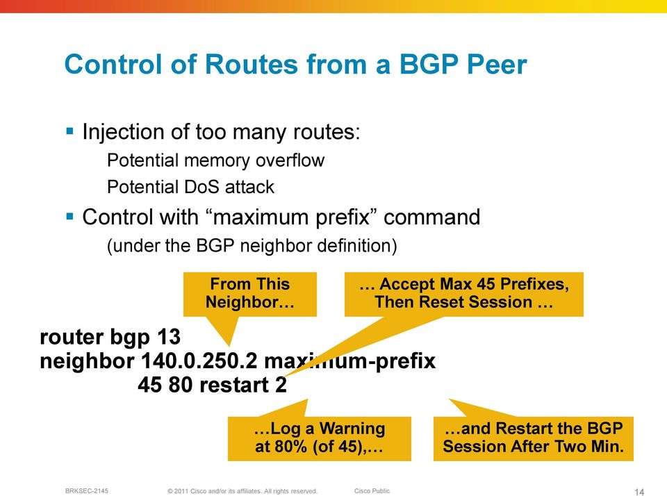 From This Neighbor Accept Max 45 Prefixes, Then Reset Session router bgp 13 neighbor 140.0.250.