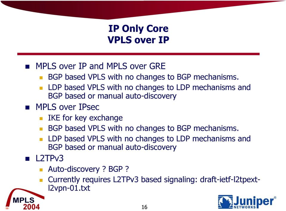 exchange BGP based VPLS with no changes to BGP mechanisms.