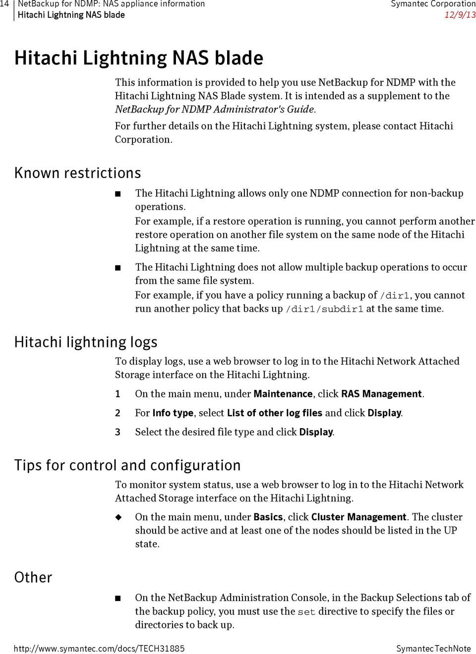 For further details on the Hitachi Lightning system, please contact Hitachi Corporation. The Hitachi Lightning allows only one NDMP connection for non-backup operations.