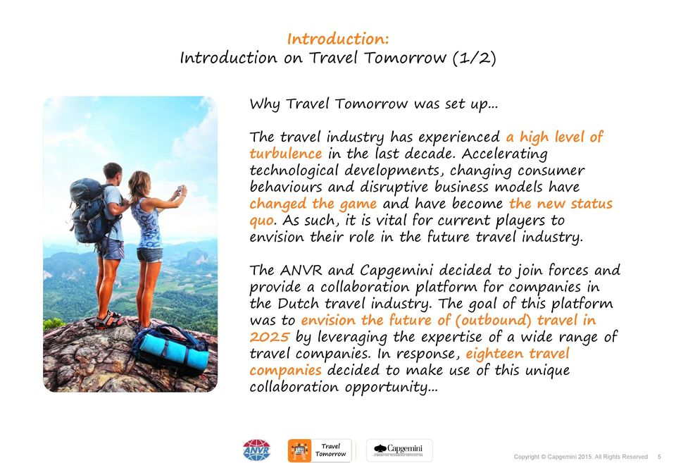 As such, it is vital for current players to envision their role in the future travel industry.