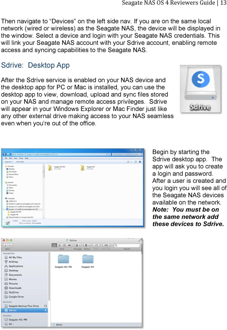 This will link your Seagate NAS account with your Sdrive account, enabling remote access and syncing capabilities to the Seagate NAS.