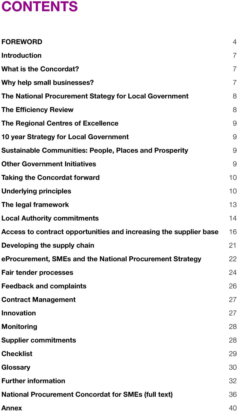 Places and Prosperity Other Government Initiatives Taking the Concordat forward Underlying principles The legal framework Local Authority commitments Access to contract opportunities and increasing