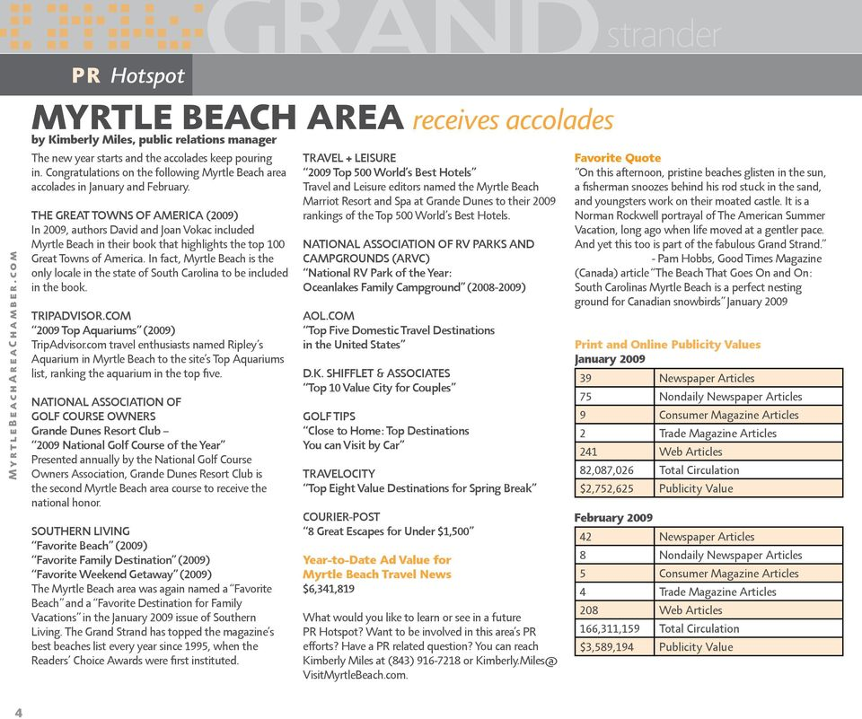 THE GREAT TOWNS OF AMERICA (2009) In 2009, authors David and Joan Vokac included Myrtle Beach in their book that highlights the top 100 Great Towns of America.