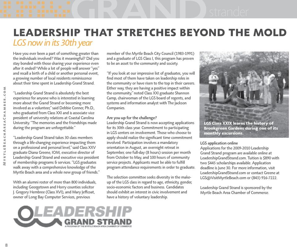 While a lot of people will answer yes and recall a birth of a child or another personal event, a growing number of local residents reminiscence about their time spent in Leadership Grand Strand.
