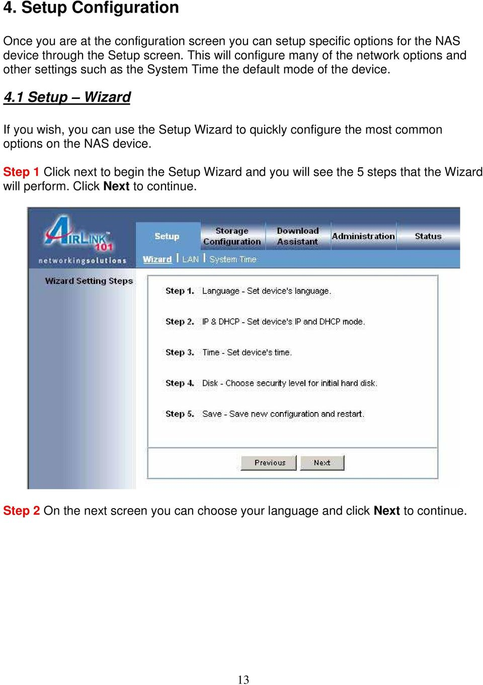 1 Setup Wizard If you wish, you can use the Setup Wizard to quickly configure the most common options on the NAS device.