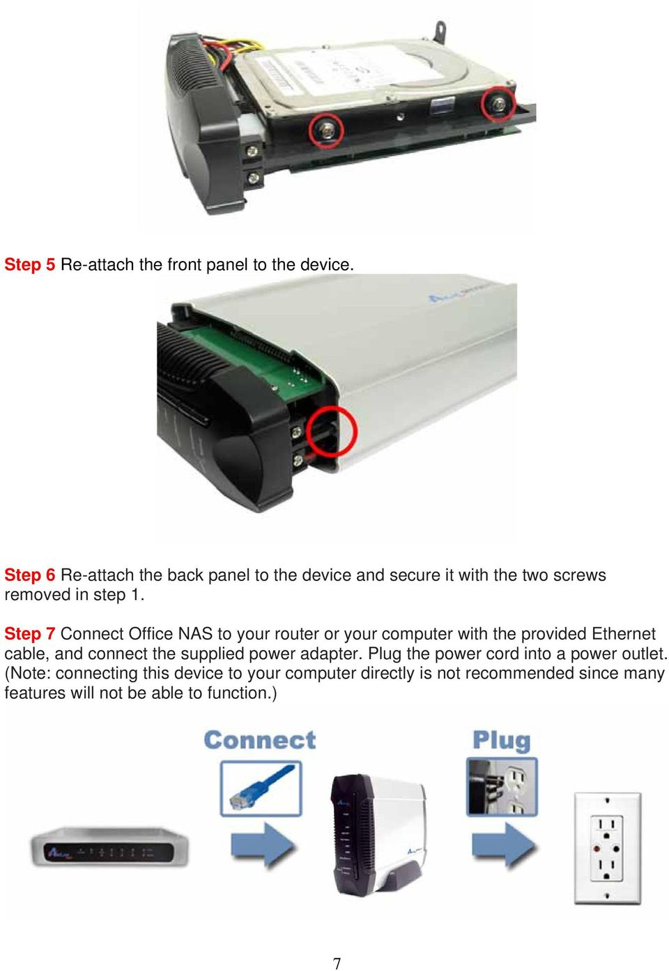 Step 7 Connect Office NAS to your router or your computer with the provided Ethernet cable, and connect the