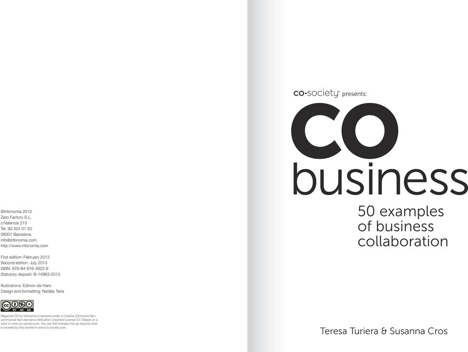 com 50 examples of business collaboration First edition: February 2013 Second edition: July 2013 ISBN: 978-84-616-4922-8 Statutory deposit: B-14963-2013