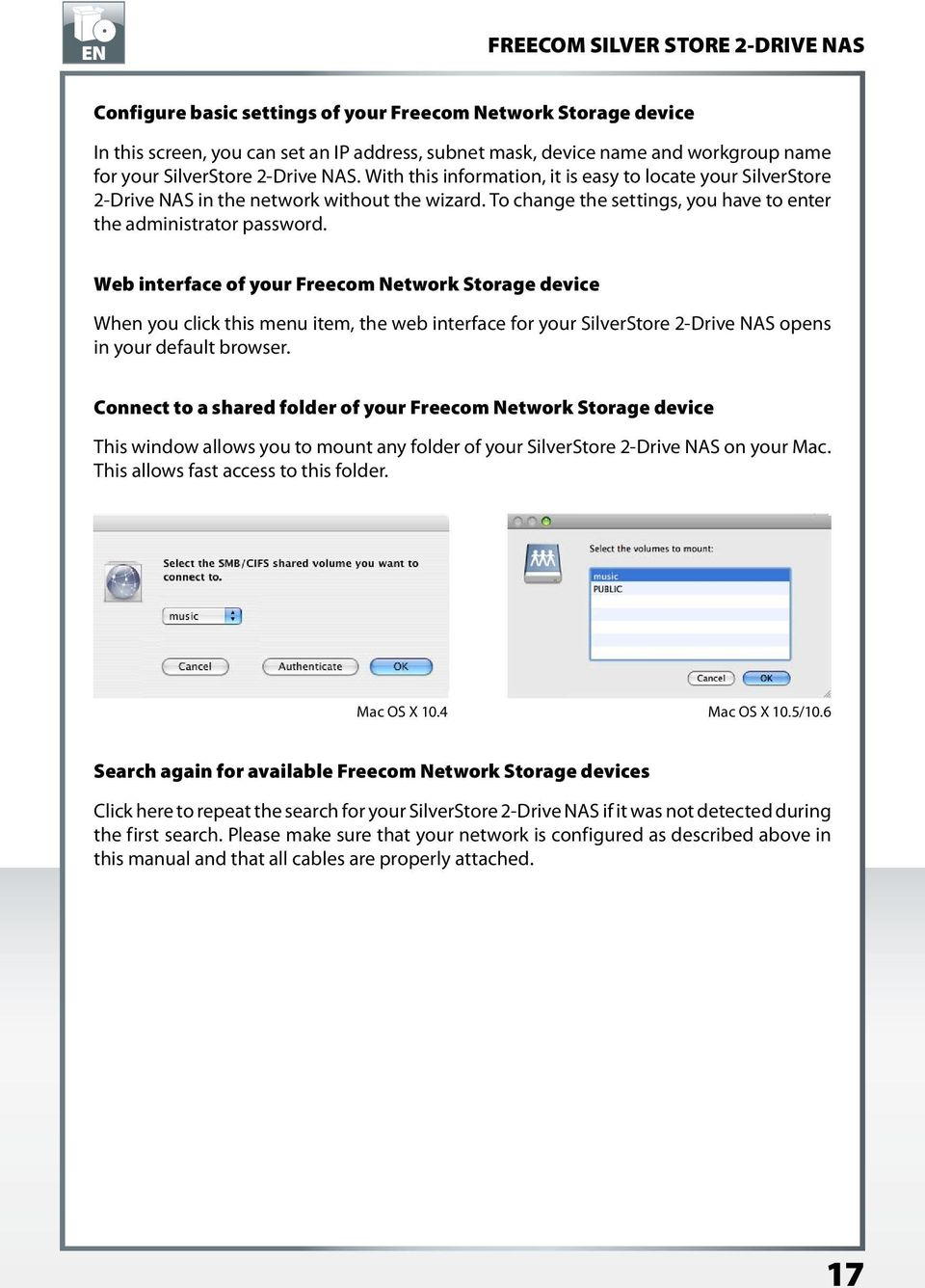 Web interface of your Freecom Network Storage device When you click this menu item, the web interface for your SilverStore 2-Drive NAS opens in your default browser.