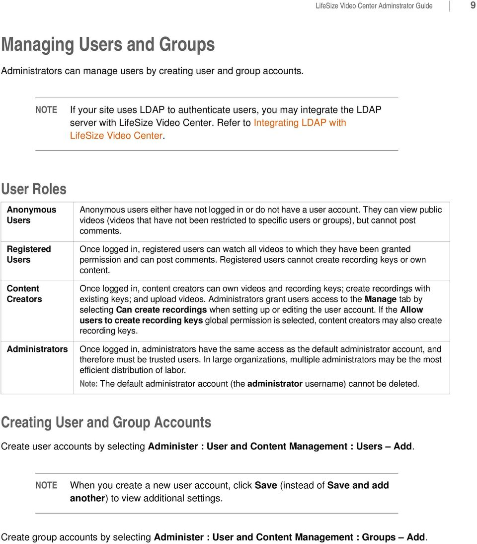 User Roles Anonymous Users Registered Users Content Creators Administrators Anonymous users either have not logged in or do not have a user account.