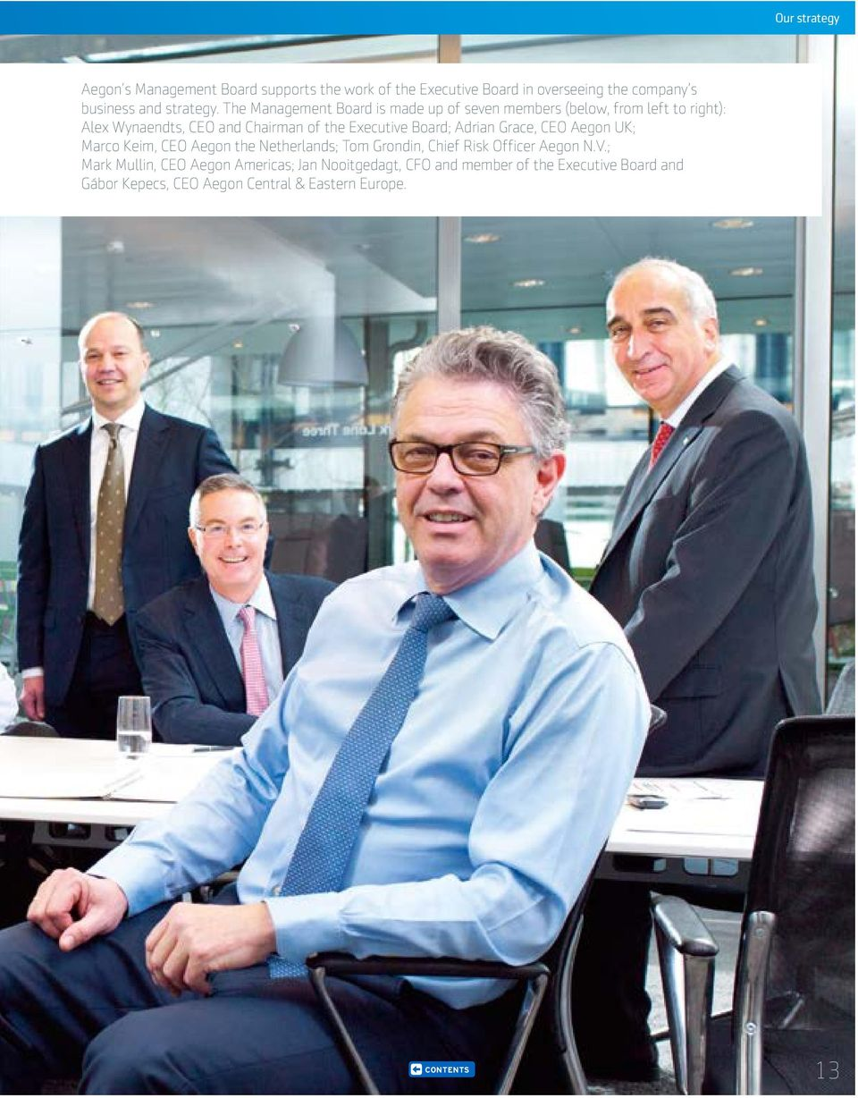Board; Adrian Grace, CEO Aegon UK; Marco Keim, CEO Aegon the Netherlands; Tom Grondin, Chief Risk Officer Aegon N.V.