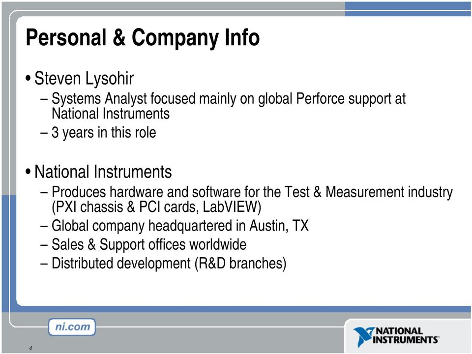 software for the Test & Measurement industry (PXI chassis & PCI cards, LabVIEW) Global company
