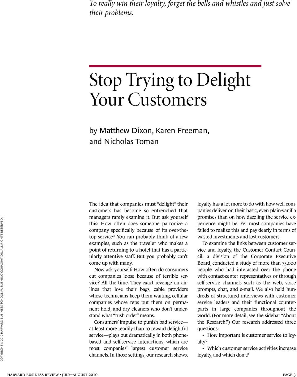 The idea that companies must delight their customers has become so entrenched that managers rarely examine it.