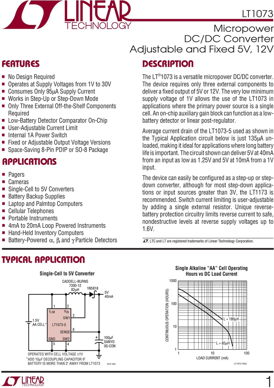 Micropower DC/DC Converter Adjustable and Fixed 5V, 12V DESCRIPTIO The LT 1073 is a versatile micropower DC/DC converter.
