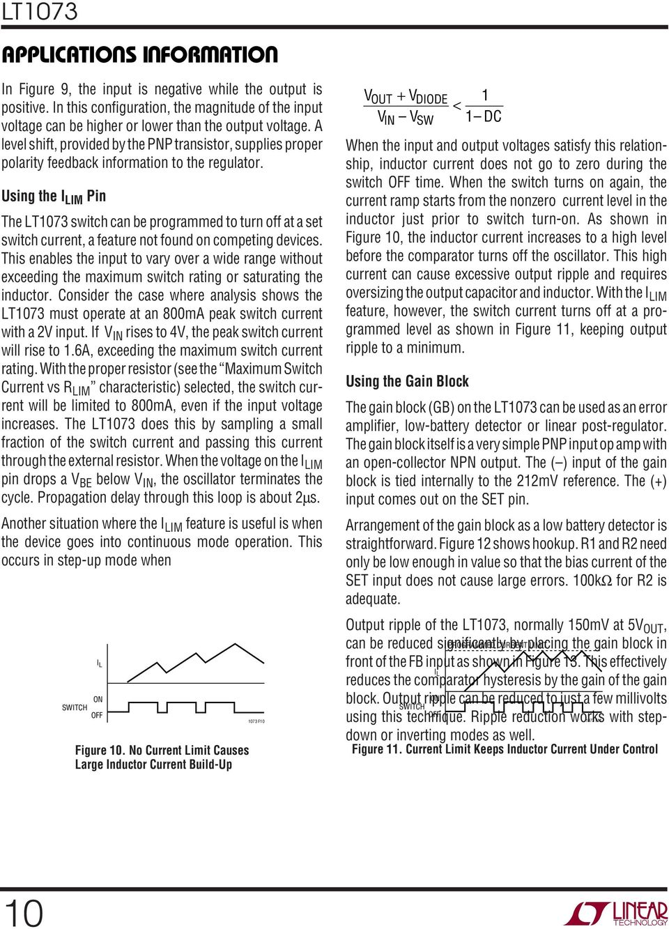 sing the Pin The switch can be programmed to turn off at a set switch current, a feature not found on competing devices.